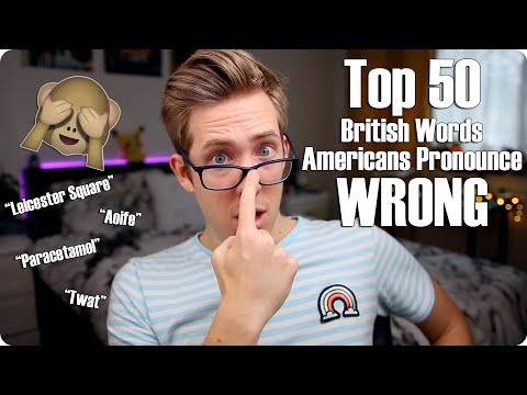 Top 50 British Words Americans Pronounce Wrong
