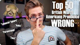 Top 50 British Words Americans Pronounce Wrong Video