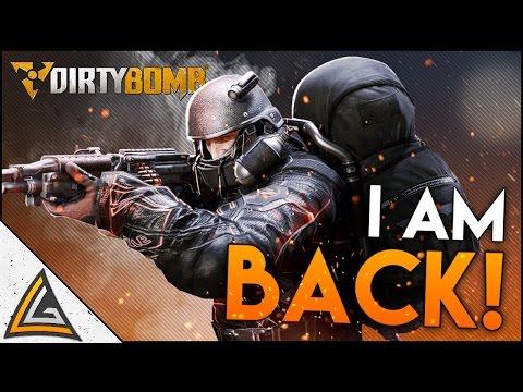Dirty Bomb | I'm Back...