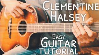 Clementine Halsey Guitar Tutorial // Clementine Guitar // Guitar Lesson #740