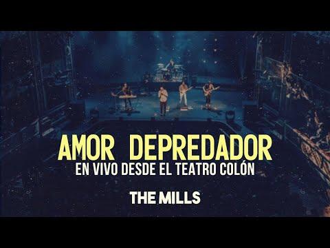 The Mills - Amor Depredador En Vivo (10 años Desde el Teatro Colón)