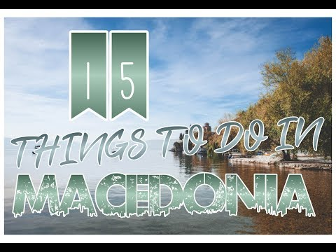 Top 15 Places To Visit in Macedonia