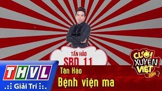 THVL | Cười xuyên Việt 2016 - Tập 5: Bệnh viện ma - Tấn Hảo