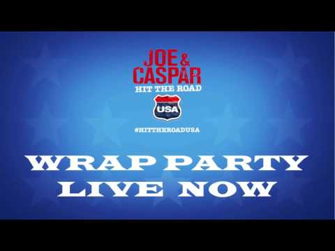 JOE & CASPAR LIVE WRAP PARTY!