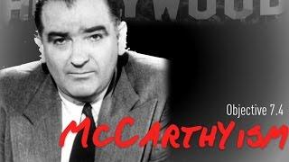 Objective 7.4- McCarthyism