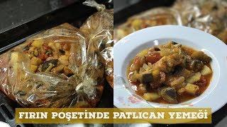 Fırın Poşetinde Patlıcan Yemeği - Naciye Kesici - Yemek Tarifleri