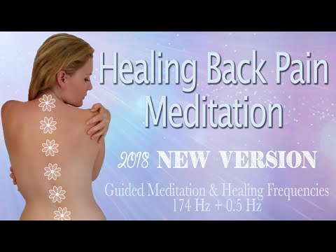 Back Pain Reduction 2018 - Guided Meditation To Reduce & Heal Pain - NEW