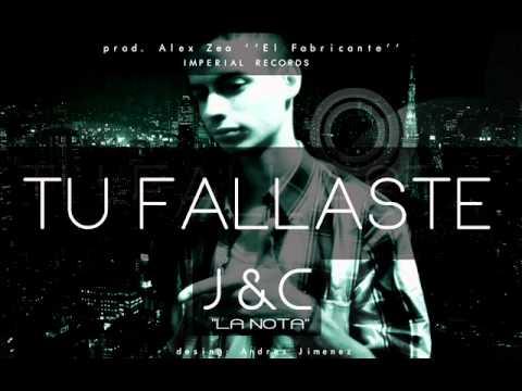 Tu Fallaste - J&C La Nota Prod. Alex Zea (Imperial Records)