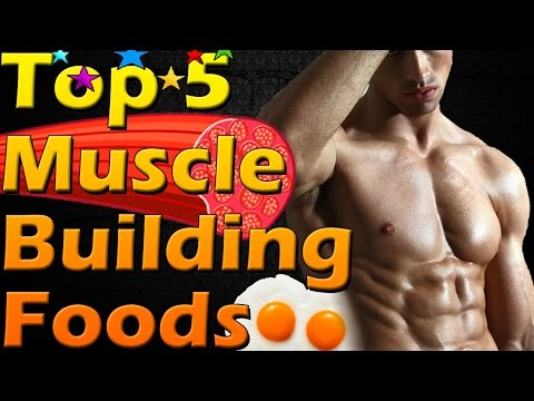 Top 5 Muscle Building Foods   What to Eat to Gain Muscle   Muscle Mass Building Diet   Bodybuilding