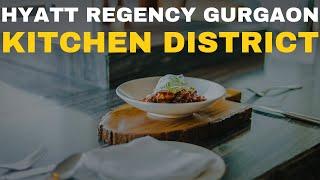 Hyatt Regency Gurgaon | Kitchen District | Sahil Taksh