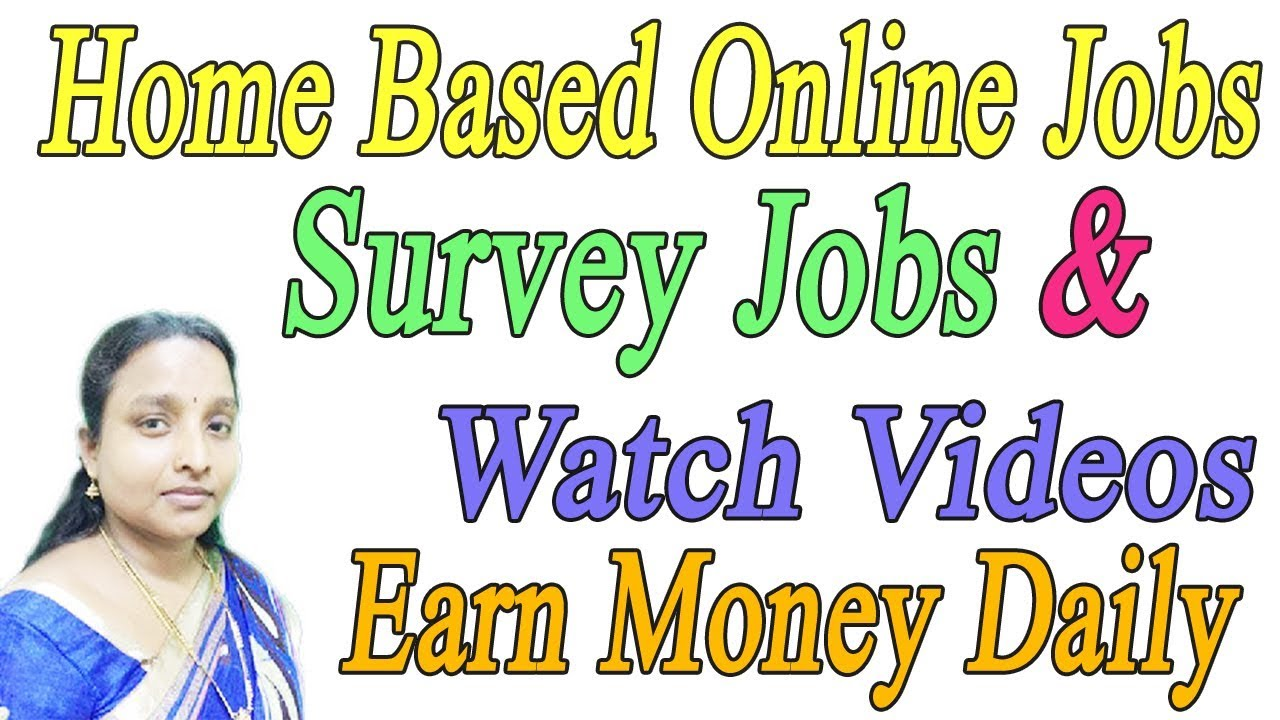 Home Based Jobs | Survey Jobs & Watch Videos | Earn Money Daily in ...