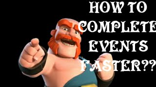 HOW TO COMPLETE EVENTS FASTER IN COC|GAMING THRONES