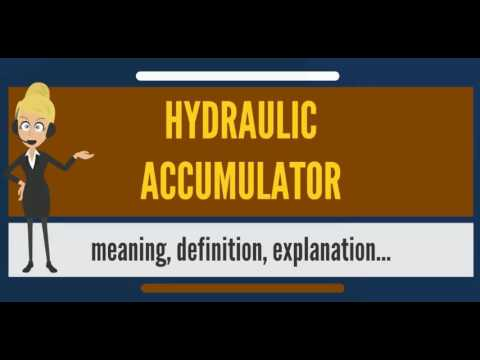 What Is HYDRAULIC ACCUMULATOR? What Does HYDRAULIC ACCUMULATOR Mean?