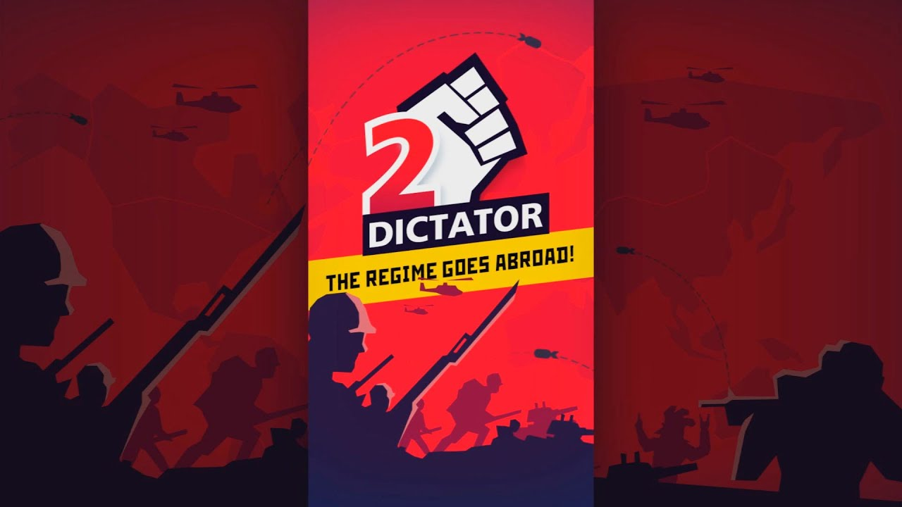DICTATOR 2: AVAILABLE NOW