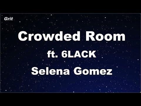 Karaoke♬ Crowded Room Ft. 6LACK - Selena Gomez 【No Guide Melody】 Instrumental
