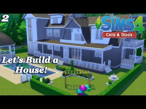 The Sims 4 - Let's Build a House with the Cats and Dogs EP (Part 2) Realtime