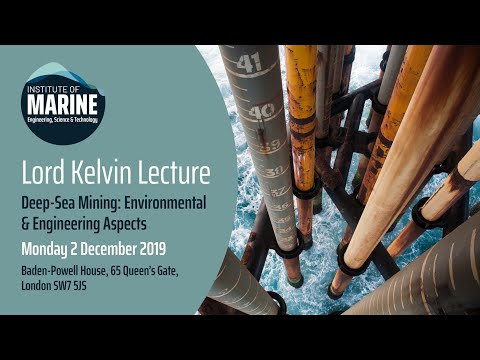 Lord Kelvin Lecture - Deep-Sea Mining: Environmental and Engineering Aspects
