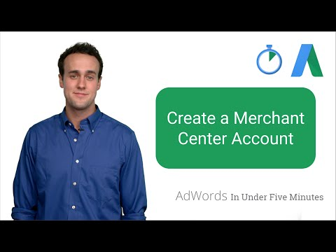 Create a Merchant Center Account – AdWords In Under Five Minutes
