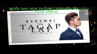 Karaoke - Beat Ngày Mai Hứa Ta Gặp Lại - Allan Thanh Tú