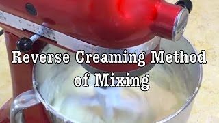 Reverse Creaming Method of Mixing- MyCakeSchool.com
