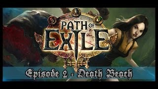Path of Exile - Episode 2 - Beach of Death and Portaling - Witch Build - PoE