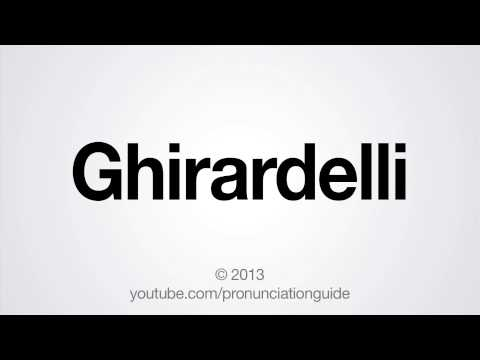 How to Pronounce Ghirardelli