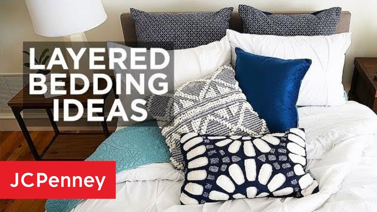 [VIDEO] - Layered Bedding Ideas: 3 Ways to Style Your Bed | JCPenney 1