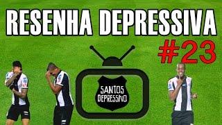 RESENHA DEPRESSIVA #23 - FLUMINENSE 2x4 SANTOS (BRASILEIRÃO 2016)