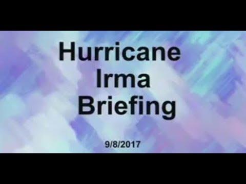 Hurricane Irma 9-8-17 Briefing