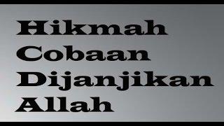 Download lagu Hikmah Dibalik Cobaan - Ustadz Khalid Basalamah