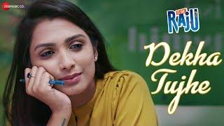 Dekha Tujhe | Is She Raju | Ansh Gupta & Aditi Bhagat | Duran Maibam & Ananya Mukherjee