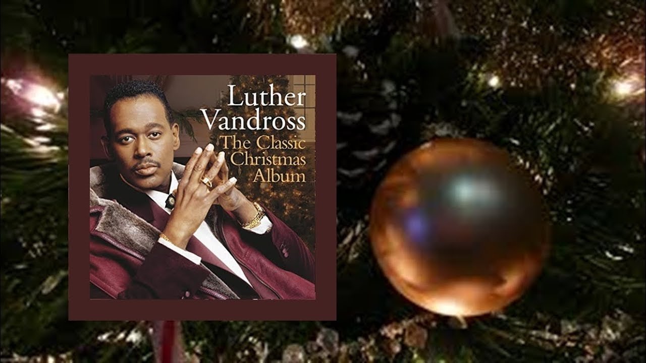 Luther Vandross Christmas Album.Luther Vandross Every Year Every Christmas The Classic Christmas Album