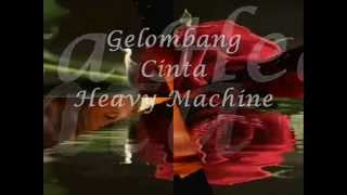 Heavy Machine - Gelombang Cinta (minus one)