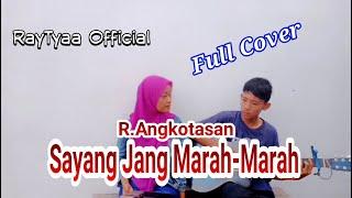 Download SAYANG JANG MARAH - MARAH || R.angkotasan (COVER GITAR)