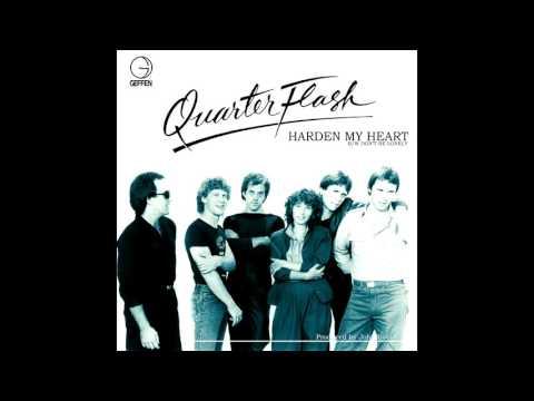 Harden My Heart - Quarterflash (7 Inch Single Remastered Version)
