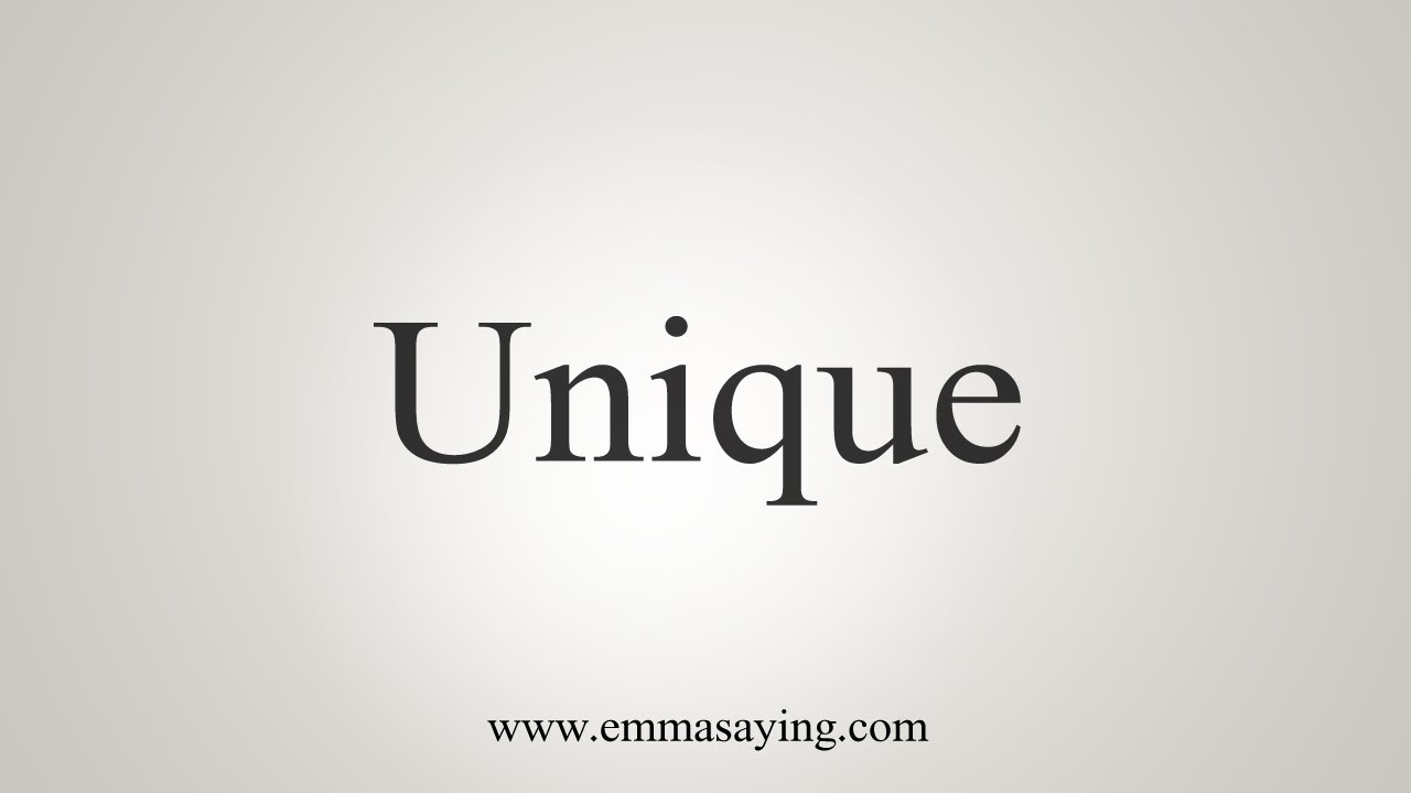 How To Say Unique