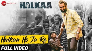 Halkaa Ho Ja Re Full | Halkaa | Shankar Ehsaan Loy | Ranvir Shorey, Paoli Dam & Tathastu