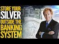 Store Your Silver Outside The Banking System - Mike Maloney