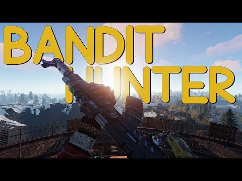 Rust - The Bandit Hunter! thumbnail