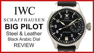 ▶ Iwc Schaffhausen Big Pilot, Stainless Steel & Leather, Review Black Arabic
