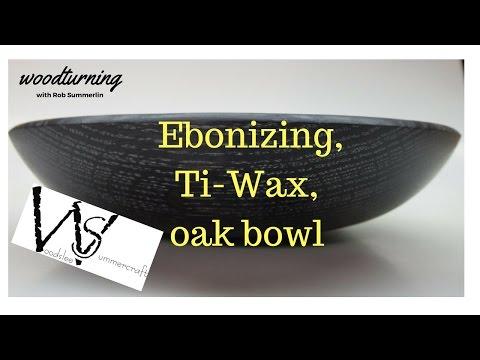 woodturning # 66 ebonizing, Ti-wax, oak bowl