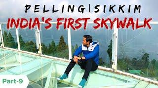 Skywalk Pelling Sikkim   India's First Skywalk   Pelling West Sikkim   Sikkim Tour 2020