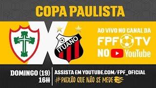 Portuguesa 1 x 1 Ituano - Copa Paulista 2018