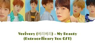 Lirik dan terjemahan Verivery (베리베리) - My Beauty (Extraordinary You OST) Han/Rom/Eng/Ind
