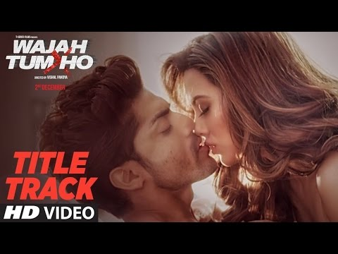 Wajah Tum Ho- Video (Title Song) Mithoon,...