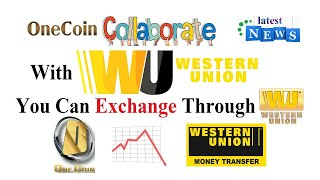 onecoin collaborates with western union now you can exchange through western union
