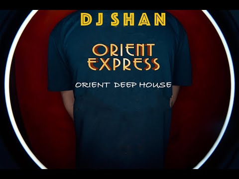 """Orient Express""Deep House Mix.Oriental Edition(part1)"