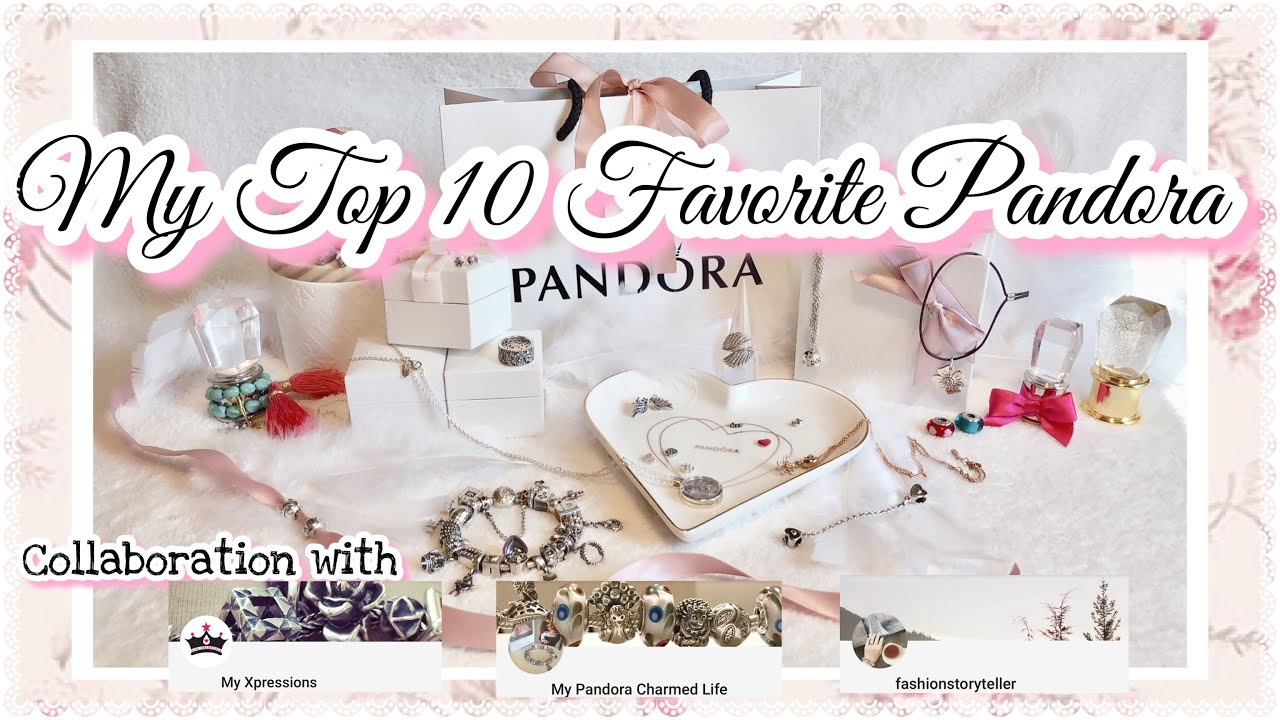 e5ada5afe Top 10 Favorite Pandora items Collab w/ MyXpressions ...