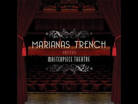 Marianas Trench - Masterpiece Theater - Full Album