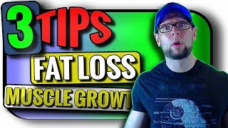 3 KEY Tips for Fat Loss and Muscle Gain
